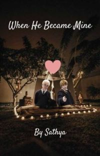 When he became mine ( # dron ) Harry Potter fanfiction  cover