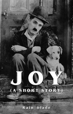 JOY (a short story) by Rain_blade