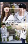 school 2015: Who Are You x reader (Another Way) cover
