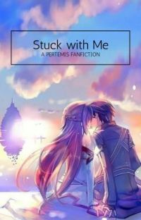 ||Stuck with Me|| a Pertemis Fanfiction cover