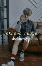 unknown number | choi beomgyu ✔ by yeontteomeokieee