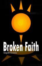 Broken Faith by SagiDraconis