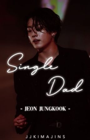 Single Dad   Jeon Jungkook ✔️ by jjkimajins