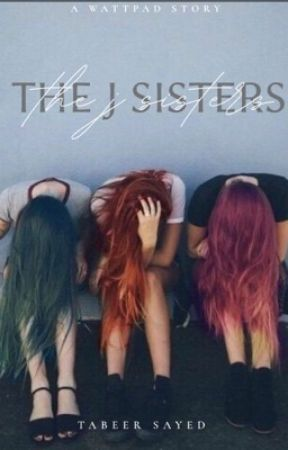 The J Sisters | Rewriting  by WardaIbrar_