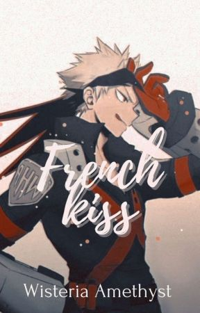 French Kiss -Katsuki X Femreader- by enchantingmagic