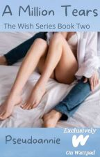 A Million Tears (Wish 2) by pseudoannie