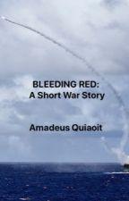 Bleeding Red  by amdayus12