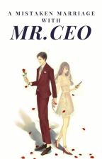A Mistaken Marriage with Mr. CEO (Book 1) by Cassie_Finneghan