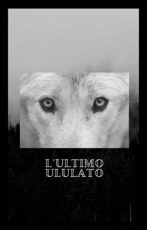 L'ultimo ululato by ilNicorvo