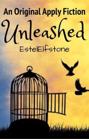 Unleashed - Original Apply Fic by EstelElfstone