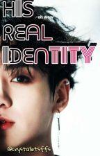 His Real Identity || BTS Jungkook ff✔️ by crystalbtsffs