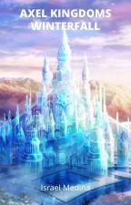 Axel Kingdoms (winterfall) by buffon70