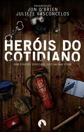 Heróis do Cotidiano: Sem poderes especiais, eles salvam vidas by ecoliterario