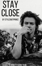 Stay Close [h.s.] by stylesnotprince