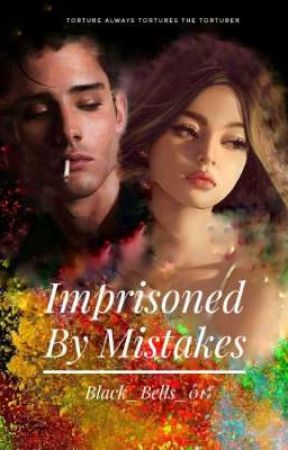 Imprisoned By Mistakes by Black_Bells_01