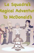 La Squadra's Magical Adventure to McDonalds by NJ06164