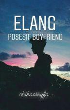 Elang posesif boyfriend by Chassyfa