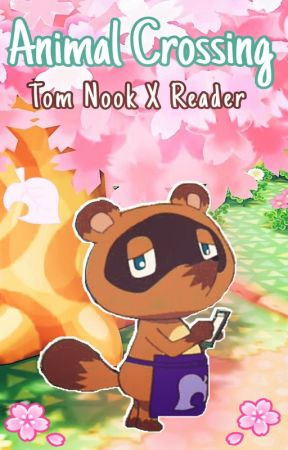 [Animal Crossing | New Beginnings] Tom Nook X Reader by vigorous_sky