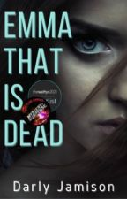 Emma that is Dead | ✔️ by Monrosey