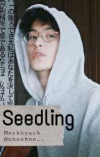 seedling // MarkHyuck ✅ by chaeboo__
