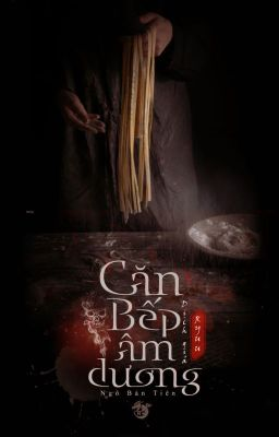 [Ebook] Căn Bếp Âm Dương - Ngô Bán Tiên