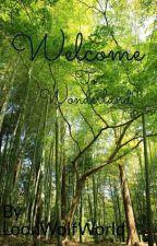 Welcome to wonderland (✔) by LoonWolfWorld