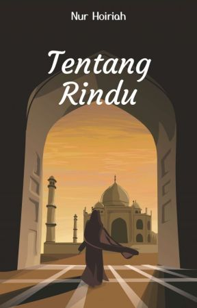 Tentang Rindu by nurhoiriah_