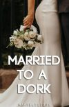 Married to a Dork [Completed] cover