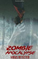 Zombie Apocalypse [ Virus Detected ] by Asurenessalthea