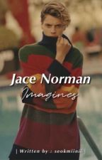 ~Jace Norman Imagines~ by sweetpeaches_writer