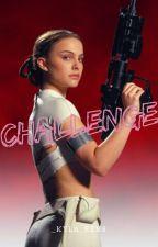 CHALLENGE by _Kyla_Ren8