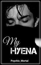 My Hyena ✓ by Psychic_Mortal