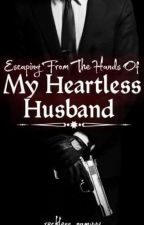 Escaping from the Hands of my Heartless Husband by MissNamaj