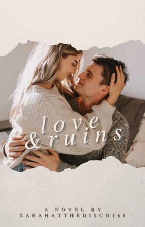 Love & Ruins (#2) by SarahattheDisco168