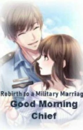 Rebirth of a Military Marriage : Good Morning Chief by CieloAngelo72