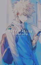 Suffocating Silence | Kiribaku by Katie0749