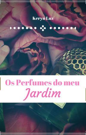 Os Perfumes do meu Jardim by kerynluz