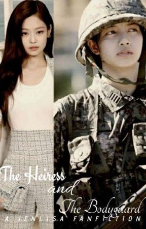 The Heiress and The Bodyguard [JENLISA] by Darker_shinrinyoku