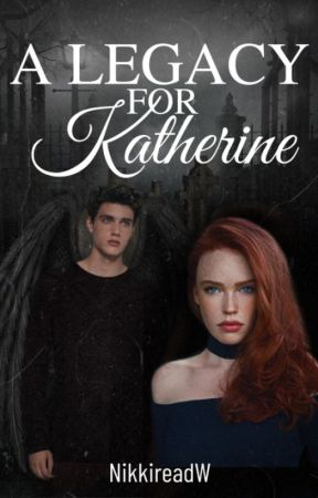 A Legacy for Katherine by Nikkireadw