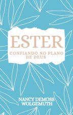 ESTER - CONFIANDO NO PLANO DE DEUS by Samintumblrland