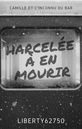 Harcelée à en mourir... by Liloulea061105
