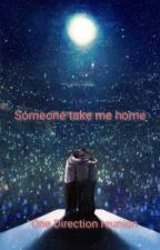 Someone take me home - One Direction reunion fanfic by Aschenfell
