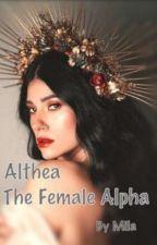 Althea - The Female Alpha | مترجمة بقلم Mi_Young_18