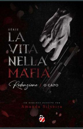 LA VITA NELLA MAFIA  by AutoraAmandaSilveira