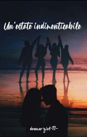 UN'ESTATE INDIMENTICABILE by dreamer-girl-11-