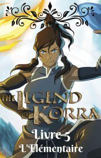 La légende de Korra (Livre 5) : l'Elémentaire cover
