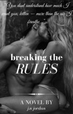 Breaking The Rules   by thenuggiequeen