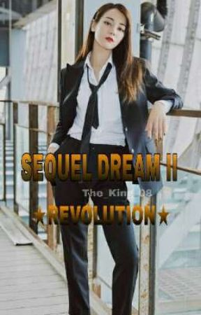 Sequel Dream II ★Revolution★ by The_King_08