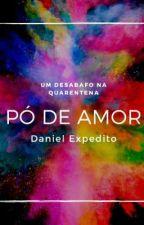Pó de amor by Daniel_Expedito
