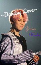 ~Dancing Or Luv?~ / Jimin x Reader by Anime_Freak_Jolina